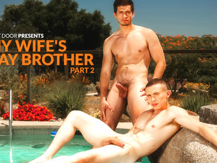 My Wife's Gay Brother Part 2 XXX Video