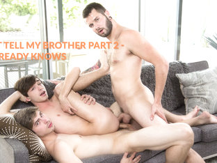 Grayson Lange & Johnny Hill & Chad Piper in Don't Tell My Brother Part 2 - He Already Knows - Next.