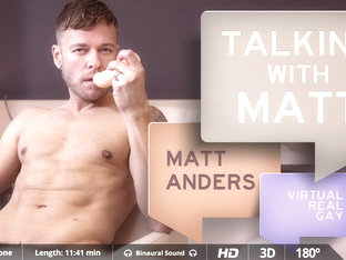 Talking With Matt - Virtualrealgay
